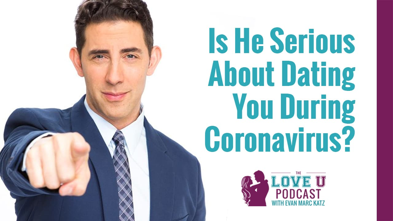 Is He Serious About Dating You During Coronavirus?