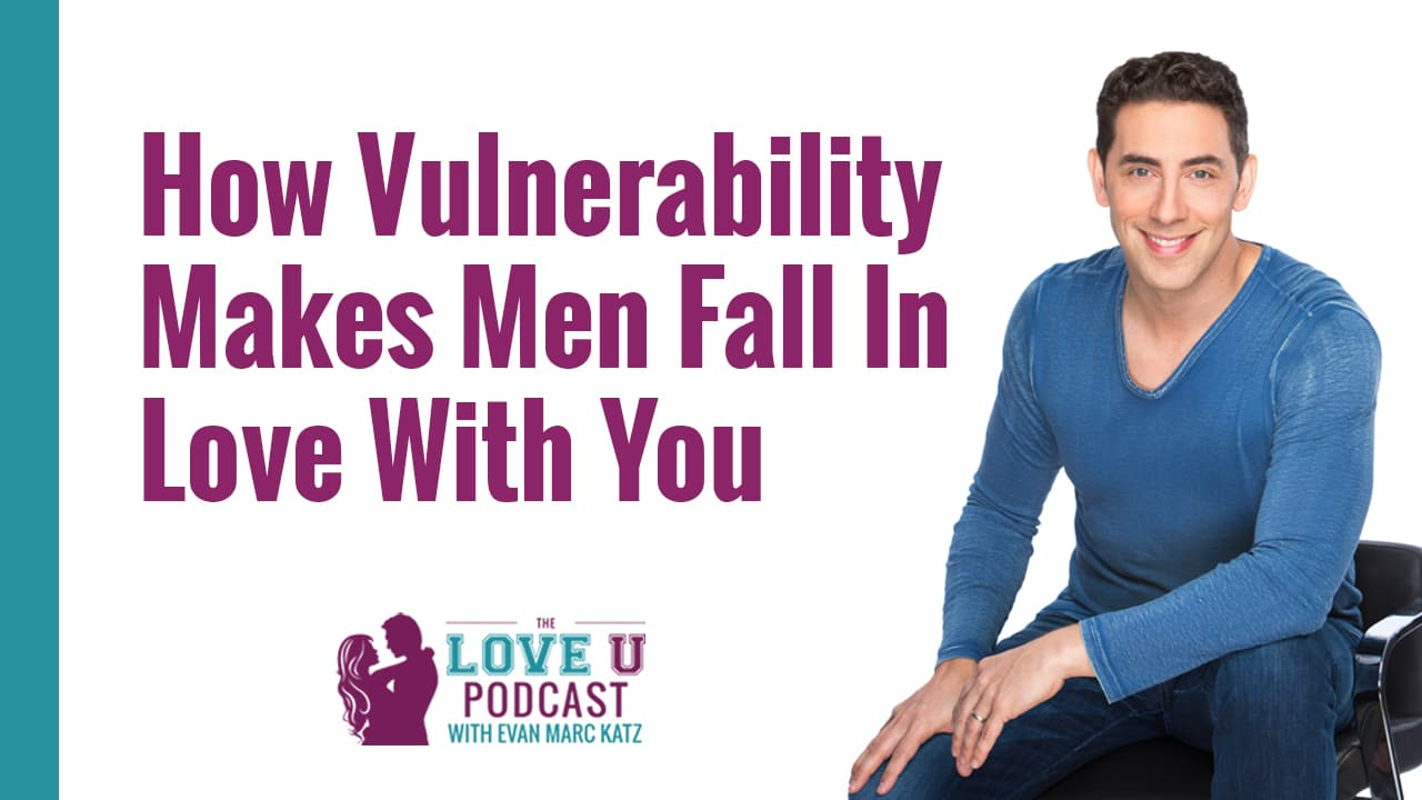 How Vulnerability Makes Men Fall In Love With You