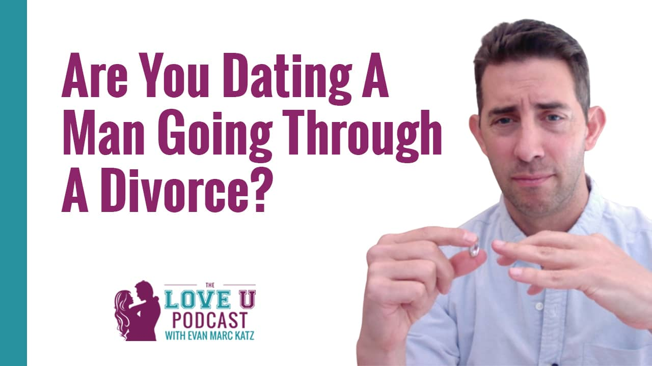 Are You Dating A Man Going Through A Divorce?