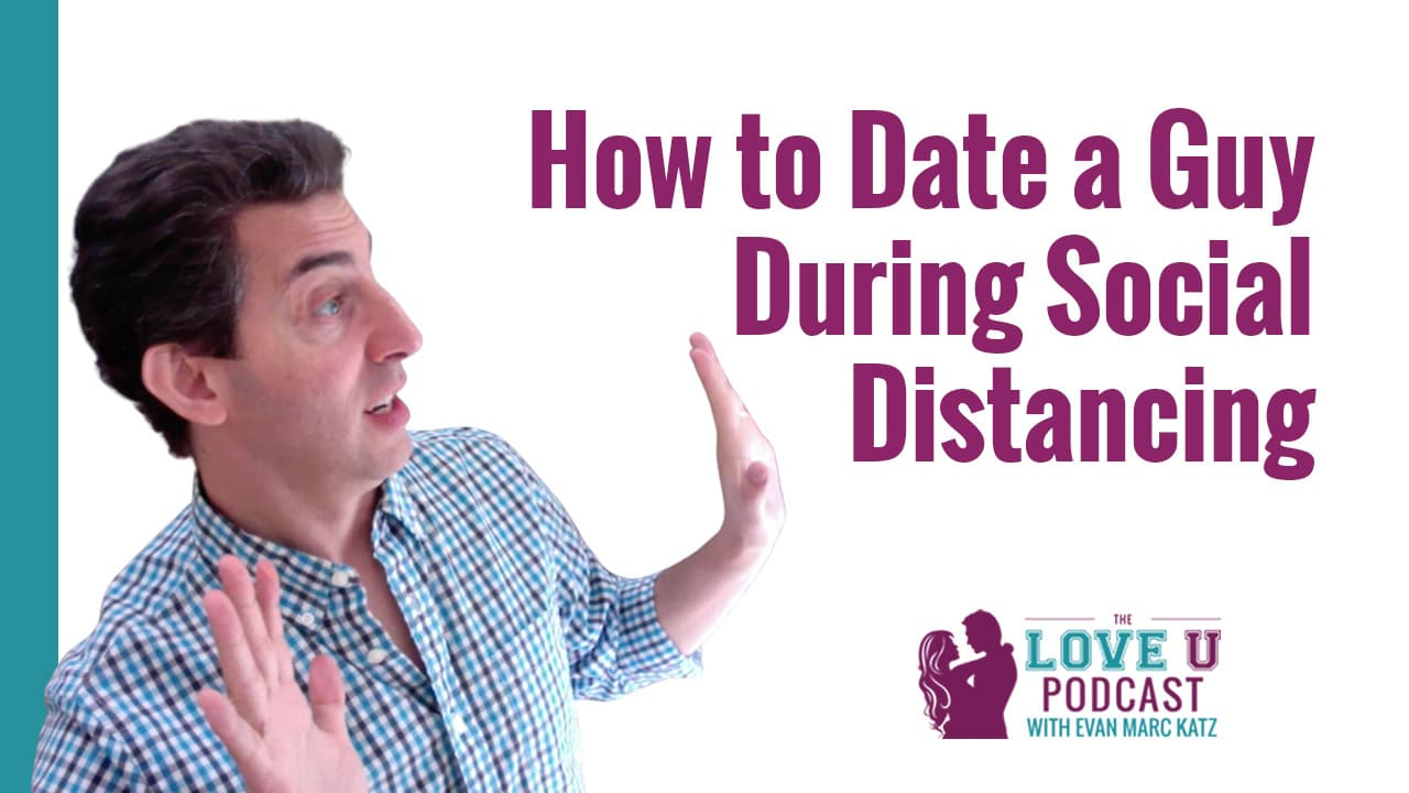 How to Date a Guy During Social Distancing